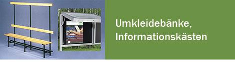 Umkleidebänke / Informationskästen